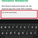 Jetzt erfassen Sie Ihren Kommentar, der automatisch mit Ihrem Namen versehen wird. Auf diese Weise korrigieren Sie von unterwegs Texte, die im Sekretariat gleich bearbeitet werden können. (Bild: Screenshot / Microsoft Office Mobile)