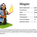 """Der Magier ist eine furchterregende Erscheinung auf dem Schlachtfeld. Zusammen mit einigen seiner Kameraden kann er gebündelte Vernichtungszauber gegen Ziele am Boden und in der Luft abfeuern! <a href=""""/clash-of-clans/magier-level-tipps-tricks.html"""" class=""""cil"""">Magier in Clash of Clans</a>"""