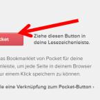 Habt ihr euch dann mit euren Login-Daten eingeloggt, zieht ihr den Pocket-Button in eure Lesezeichenleiste. Ein Klick darauf genügt, und die aktuell geöffnete Seite wird in eurer Liste gespeichert.