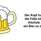 """""""Der Kopf tut weh, die Füße stinken. Höchste Zeit ein Bier zu trinken."""""""