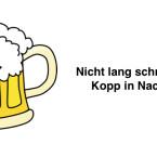 """Nicht lang schnacken, Kopp in Nacken!"""