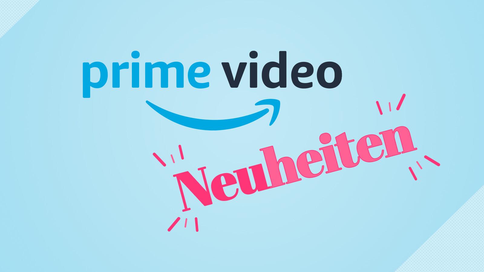 Amazon Prime Video Neuerscheinungen: Das sind die neuen Serien und Filme beim Streamingdienst