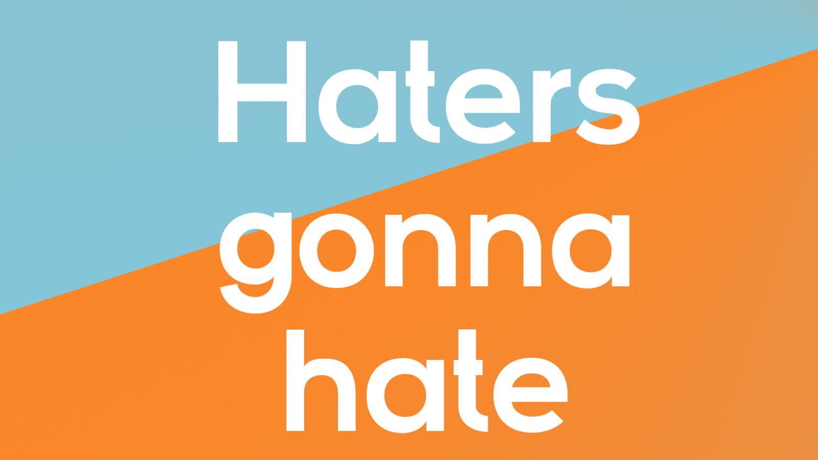 Was Bedeutet Haters Gonna Hate Erklarung Und Definition