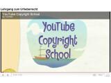 Bild: In der Youtube Copyright School werden Nutzer über das Urheberrecht informiert.