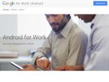 Bild: Google hat eine Extraseite für Android for Work eingerichtet.