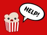 Bild: Popcorn Time bittet seine Nutzer um Hilfe.