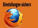 Bild: Firefox speichert zahlreiche persönliche Einstellungen, die ihr mit einem Backup sichern solltet.