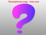 Bild: Smartphone weg - was nun?
