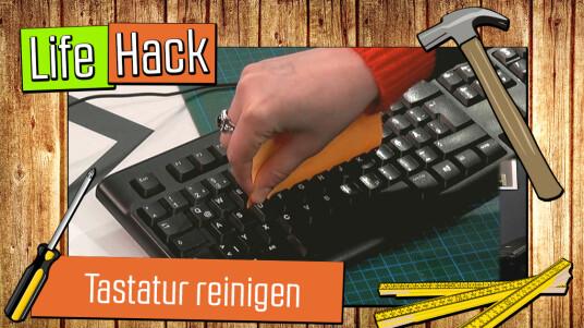 Live-Hack: Tastatur reinigen