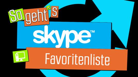 So geht's Skype: Favoritenliste