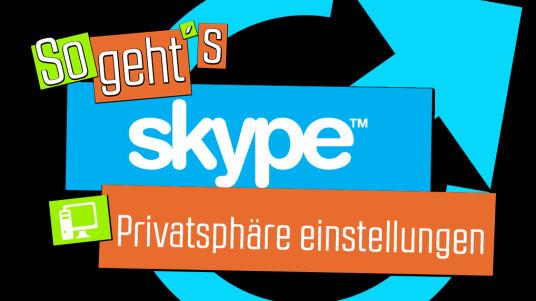 So geht's Skype: Privatsphäreeinstellungen