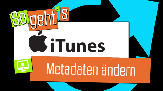 iTunes: Metadaten ändern