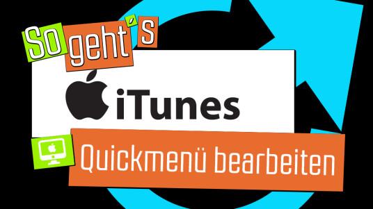 iTunes: Quickmenü bearbeiten