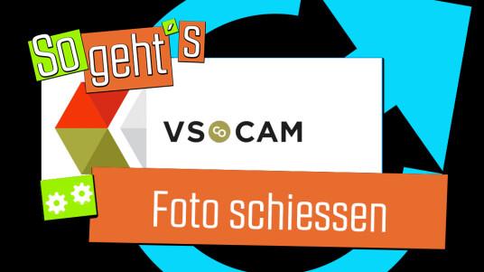 VSCO Cam: Foto schiessen