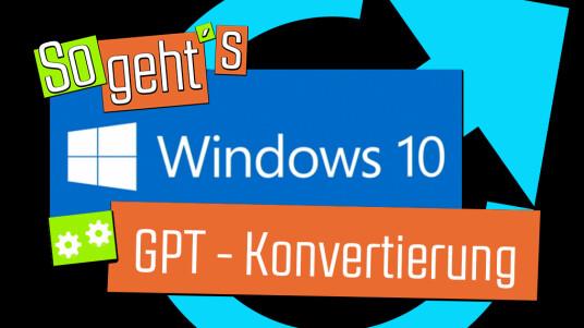 Windows 10 GPT - Konvertierung