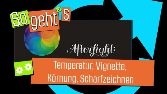 Afterlight: Temperatur, Vignette, Körnung, Scharfzeichnen