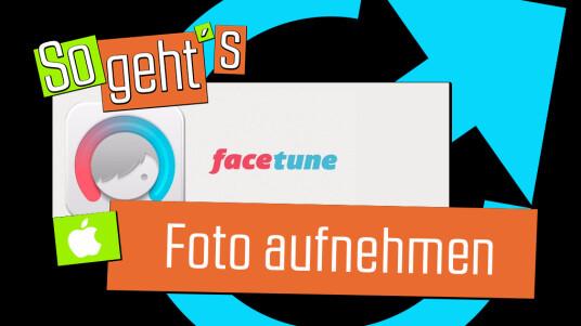 Facetune: Foto aufnehmen