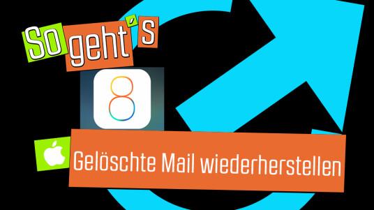 iOS 8: Gelöschte Mail wiederherstellen