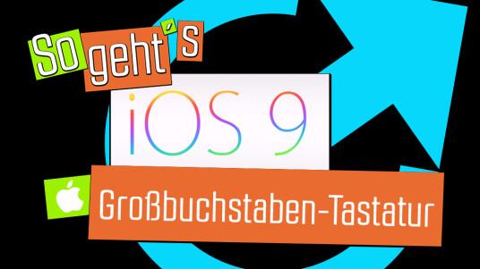 iOS 9: Großbuchstaben-Tastatur zurückholen