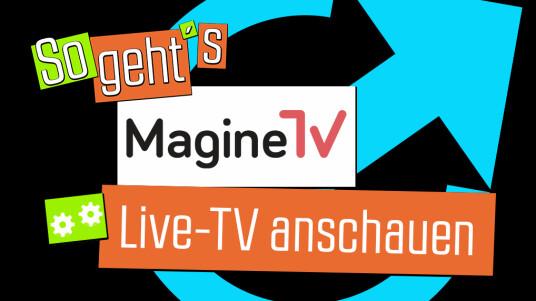 Magine TV: So nutzt ihr den Streaming-Dienst