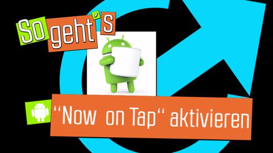So geht's: Google Now on Tap aktivieren.