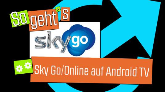 Android TV: Sky Go / Online installieren