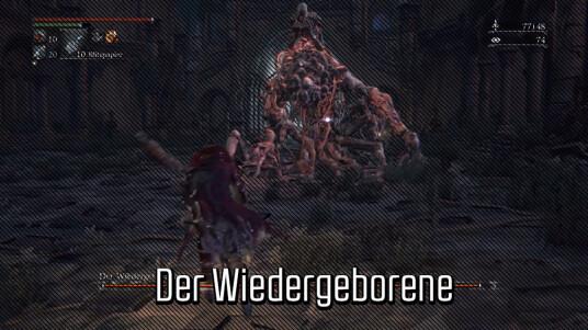 Bloodborne Boss-Guide: Der Wiedergeborene