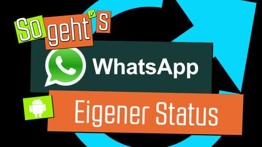 Whats App: Eigenen Status erstellen