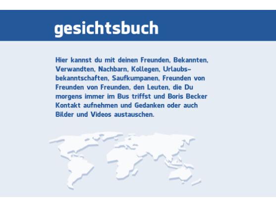 Das soziale Netzwerk Facebook wirkt manchmal wie die deutsche Niederlassung einer kalifornischen Wellness-Sekte.