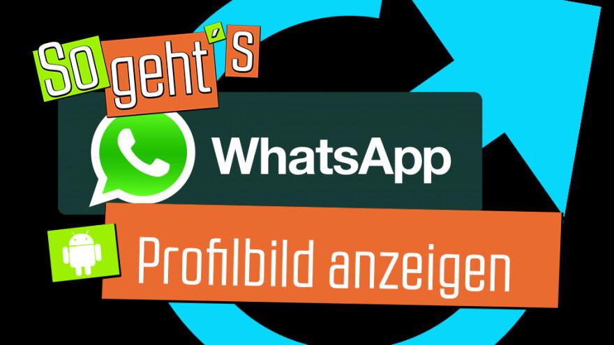 So Gehts Whatsapp Profilbild Anzeigen Netzwelt