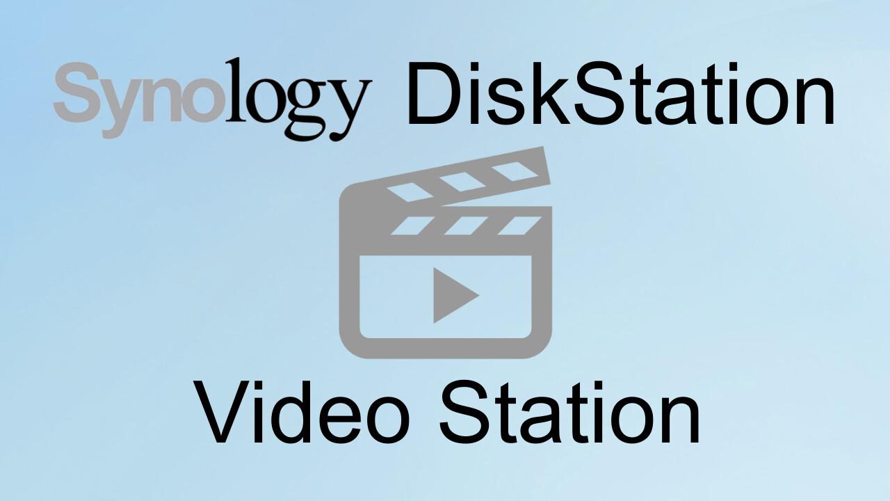 Synology DiskStation: Video Station einrichten und via NAS